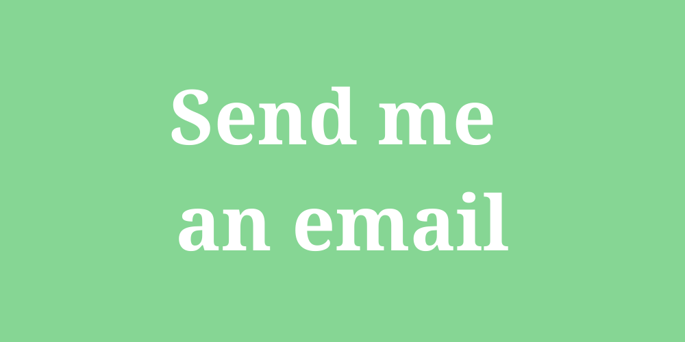 green box with white text. Text reads: send me an email